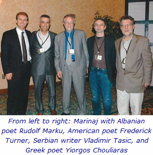 From left to right: Marinaj with Albanian poet Rudolf Marku, American poet Frederick Turner, Serbian writer Vladimir Tasic, and Greek poet Yiorgos Chouliaras